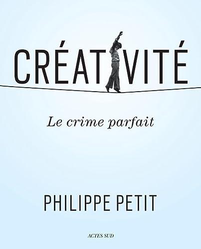 9782330036492: Créativité : Le crime parfait