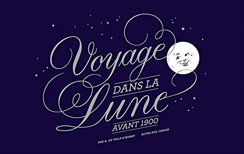 9782330036751: Voyage dans la Lune avant 1900
