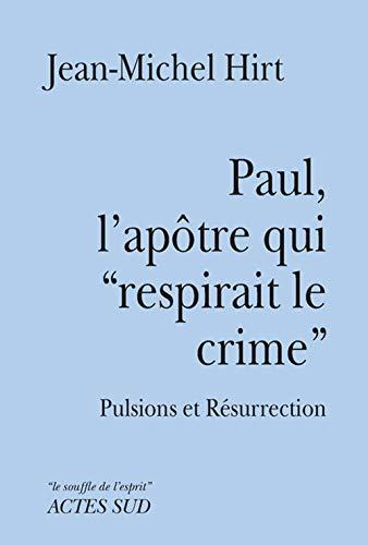 9782330037031: Paul, l'apôtre qui