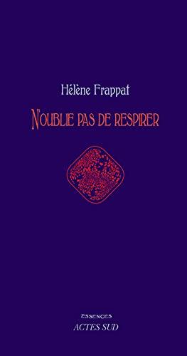 N OUBLIE PAS DE RESPIRER: FRAPPAT HELENE