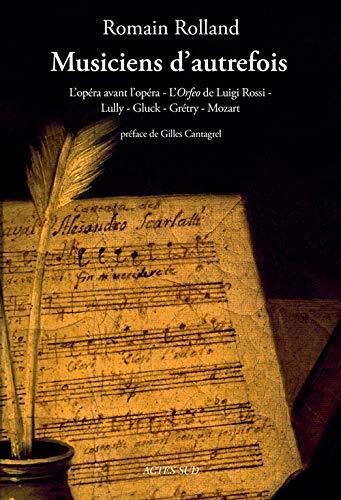 9782330037291: Musiciens d'autrefois : L'op�ra avant l'op�ra - L'Orfeo de Luigi Rossi - Lully - Gluck - Gr�try - Mozart