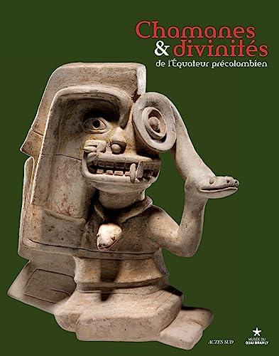 9782330038021: Chamanes et divinités de l'Equateur précolombien : Les sociétés de la côte centre-nord entre 1000 av. J.-C. et 500 apr. J.-C.