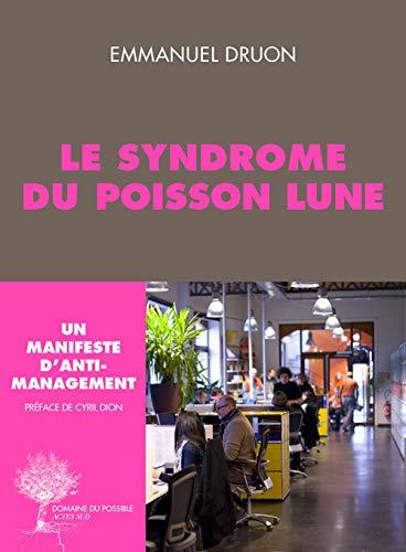 9782330039202: Le syndrome du poisson lune. Un manifeste d'anti-management