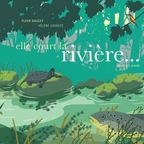 9782330039318: Elle court la rivière...
