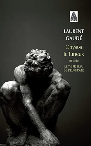 9782330039417: Onysos Le Furieux ; Le Tigre Bleu De L'Euphrate (French Edition)