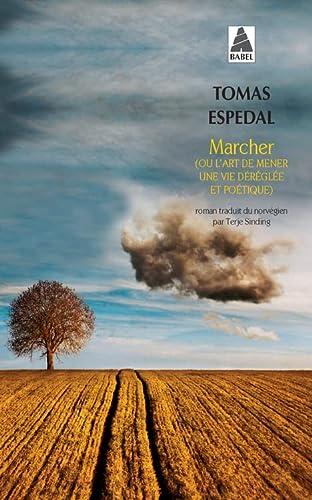 9782330039479: Marcher ou L'art de mener une vie déréglée et poétique