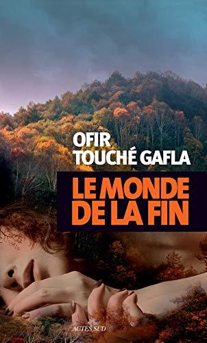 Le monde de la fin: Touch� Gafla, Ofir