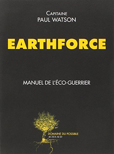 9782330047955: Earthforce : Manuel de l'éco-guerrier (Domaine du possible)