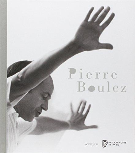 9782330047962: Pierre boulez (BEAUX LIVRES)