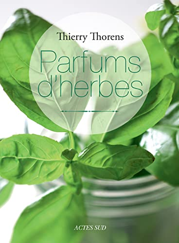 PARFUMS D'HERBES: THORENS THIERRY