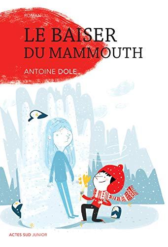 BAISER DU MAMMOUTH -LE-: DOLE ANTOINE