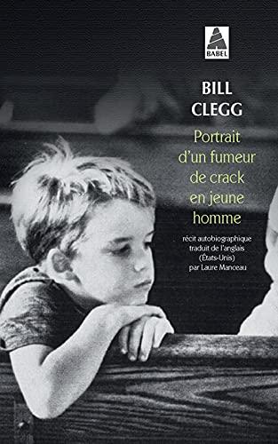 PORTRAIT D'UN FUMEUR DE CRACK EN JEUNE HOMME: CLEGG BILL