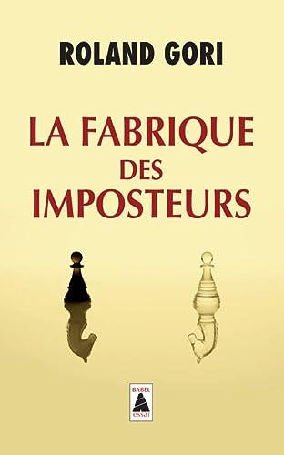 FABRIQUE DES IMPOSTEURS -LA-: GORI ROLAND