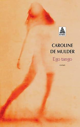 EGO TANGO: DE MULDER CAROLINE