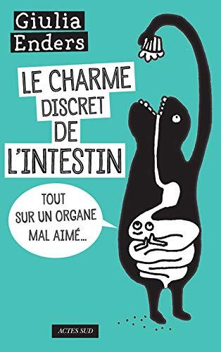 9782330048815: Le charme discret de l'intestin : Tout sur un organe mal aimé [ Gut : The Inside Story of Our Body's Most Underrated Organ] (French Edition)