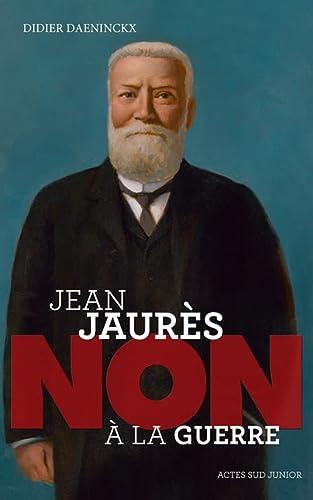 9782330048976: Jean jaures : non a la guerre