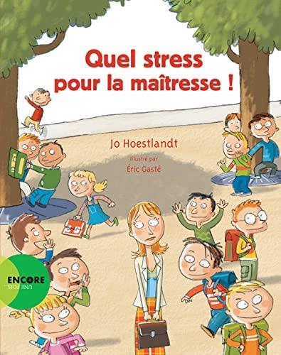 9782330049324: Quel stress pour la maîtresse !