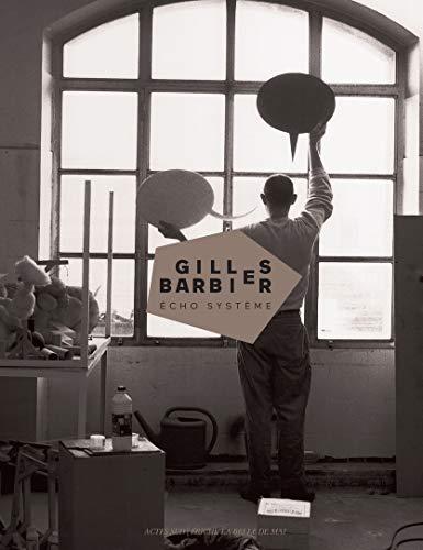 Gilles Barbier : Echo système