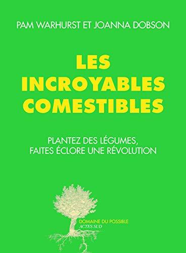 9782330050511: Les incroyables comestibles : Plantez des l�gumes, faites �clore une r�volution