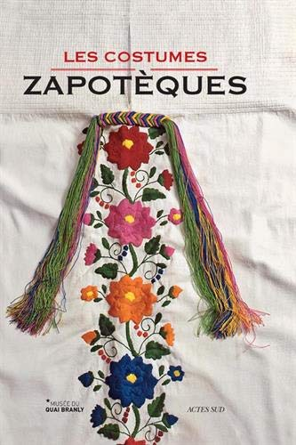 COSTUMES ZAPOTEQUES -LES-: COLLECTIF