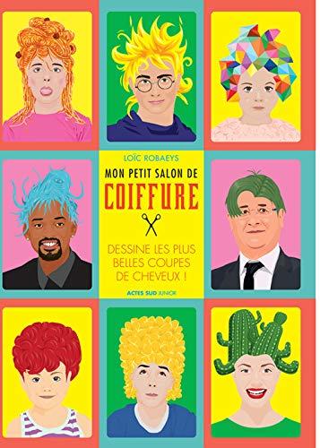 9782330050757: Mon petit salon de coiffure : Dessine les plus belles coupes de cheveux !