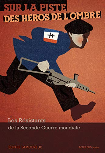 SUR LA PISTE DES HEROS DE L OMBRE: LAMOUREUX SOPHIE