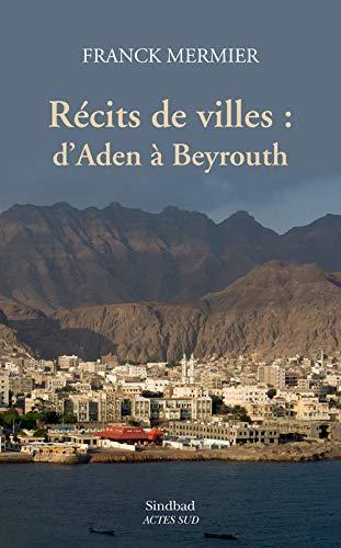9782330050801: récits de villes : d'Aden à Beyrouth