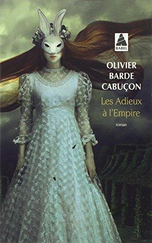 ADIEUX À L'EMPIRE (LES): BARDE-CABUÇON OLIVIER