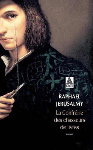 CONFRÉRIE DES CHASSEURS DE LIVRES (LA): JERUSALMY RAPHA�L
