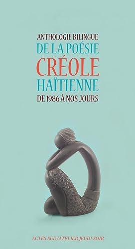 9782330053017: Anthologie bilingue de la poésie créole haïtienne de 1986 à nos jours : Edition bilingue français-créole