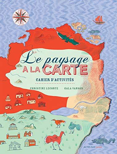 9782330053673: Le paysage à la carte : Cahier d'activités
