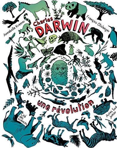 CHARLES DARWIN, UNE RÉVOLUTION: KREMER ANABELLE