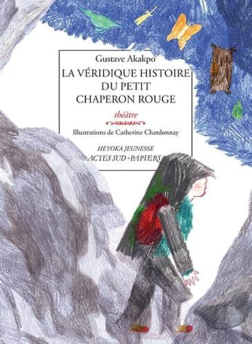 La véridique histoire du Petit Chaperon rouge: Akakpo, Gustave