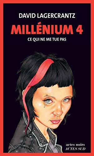 Millenium 4 - Ce qui ne me tue pas (French Edition): David Lagercrantz