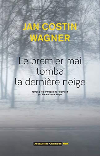 le premier mai tomba la dernière neige: Jan Costin Wagner