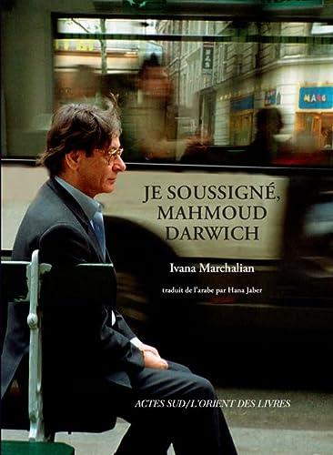 Je soussigné, Mahmoud Darwich : Entretien avec