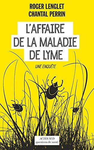 9782330058005: Affaire de la maladie de Lyme(L')
