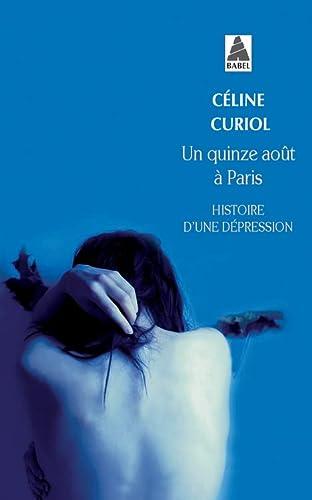 9782330058685: Un quinze août à Paris : Histoire d'une dépression