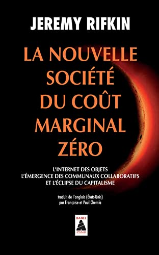 9782330058821: La nouvelle société du coût marginal zéro : L'internet des objets, l'émergence des communaux collaboratifs et l'éclipse du capitalisme
