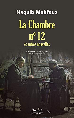 CHAMBRE N 12 ET AUTRES NOUVELLES -LA-: MAHFOUZ NAGUIB