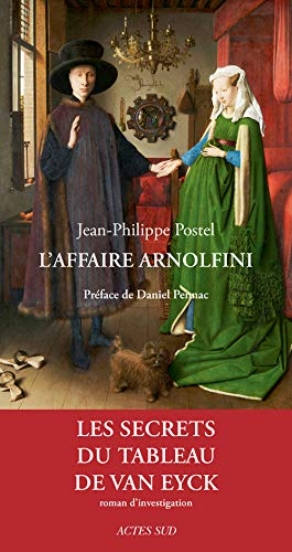 9782330060916: L'affaire arnolfini - les secrets du tableau de van eyck