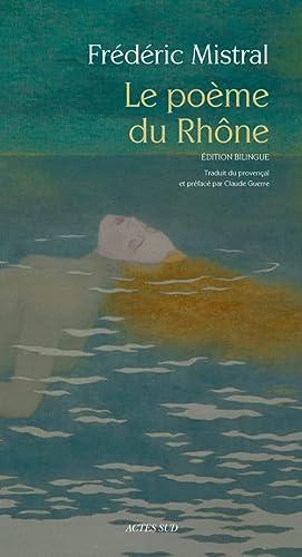 9782330063160: Le poème du Rhône : Edition bilingue français-provençal