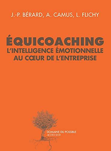 9782330063283: Equicoaching : L'intelligence émotionnelle au coeur de l'entreprise