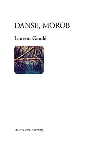 DANSE MOROB: GAUDE LAURENT
