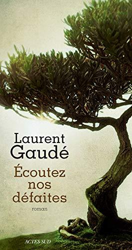 ECOUTEZ NOS DEFAITES: GAUDE LAURENT