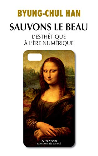 9782330068912: Sauvons le beau : L'esthétique à l'ère numérique