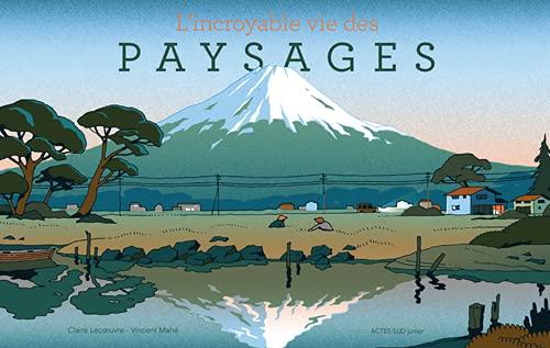 L'INCROYABLE VIE DES PAYSAGES: LECOEUVRE CLAIRE/MAH
