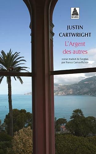 ARGENT DES AUTRES (L'): CARTWRIGHT JUSTIN