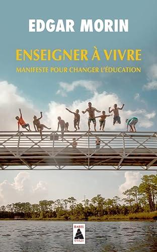 9782330076801: Enseigner à vivre : Manifeste pour changer l'éducation