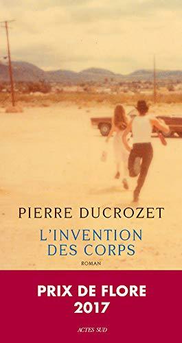 9782330081751: L'invention des corps - Prix de Flore 2017